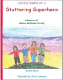Adventures of a Stuttering Superhero: Adventure #2 Melissa