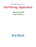 Adventures of a Stuttering Superhero Adventure #3 Eye Contact