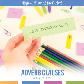 Adverb Clauses: Presentation, Worksheet, Graphic Organizer, Activity