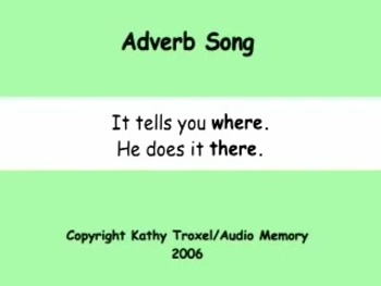 Adverb Song mp4 Video from Grammar Songs by Kathy Troxel / Audio Memory