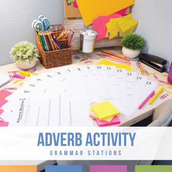 Adverb Stations: grammar stations with 60 sentences to practice adverbs