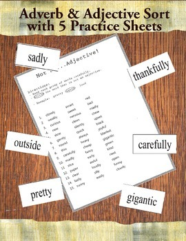 Adverb and Adjective Sort with 5 Practice Sheets