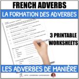 French Adverb Exercises - La Formation des Adverbes et Les Adverbes de Manière