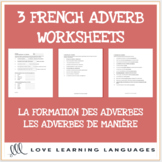 French Adverb Exercises - La Formation des Adverbes et Les