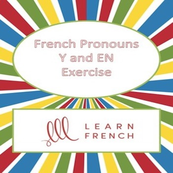 French Pronouns Y and EN Exercise - Pronoms Français