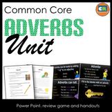 Adverbs Unit - Parts of Speech Unit (Adverb PowerPoint, Handouts)