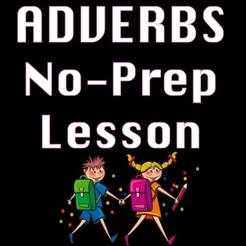 Adverbs Literacy and Writing Centersw Informational Text & Worksheets Activities