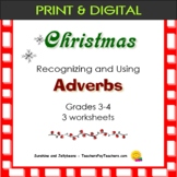 Adverbs - 3 Christmas-themed Worksheets - Grades 3-4 - CCSS