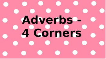 Adverbs - 4 Corners Game
