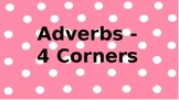 Adverbs - 4 Corners Game