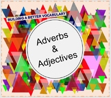 Adverbs & Adjectives: Building a Better Vocabulary
