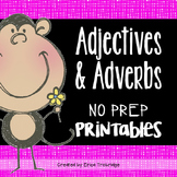 Adverbs & Adjectives {No-Prep Printables}