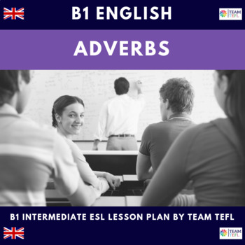 Adverbs B1 Intermediate Lesson Plan For ESL