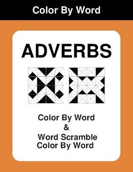 Adverbs - Color By Word & Color By Word Scramble Worksheets