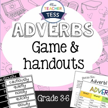 Adverbs: Game & Handouts