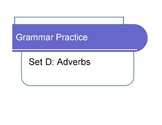 Adverbs Grammar Practice D