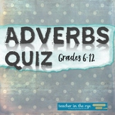Adverbs Quiz Write On for Middle or High School