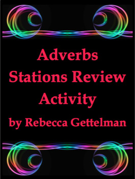 Adverbs Stations Review Task Card Activity