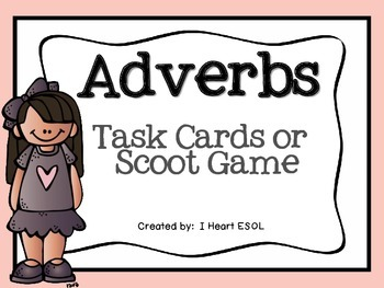 Adverbs Task Cards or Scoot Game