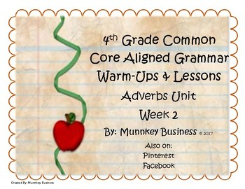Grammar Warm-Ups & Lessons Adverbs Unit - Week 2