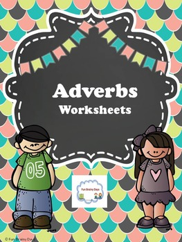 Adverbs Worksheets
