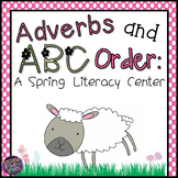 Adverbs and ABC Order (Differentiated Literacy Center)