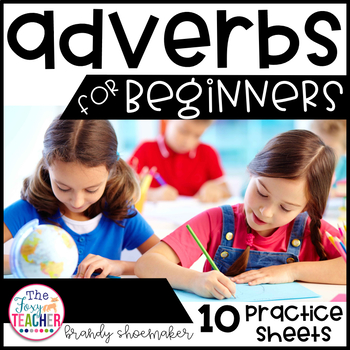 Adverbs for Beginners Practice Sheets