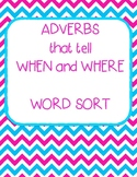 Adverbs that Tell When and Where Sort