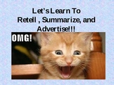 Advertise, Retell, and Summarize.