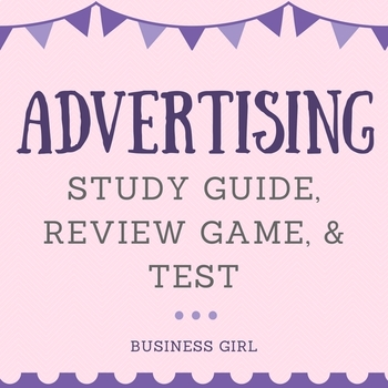 Advertising Unit Study Guide, Review Game, and Test