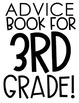 Advice Book to the Future 3rd Graders