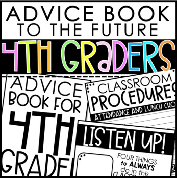 Advice Book to the Future 4th Graders