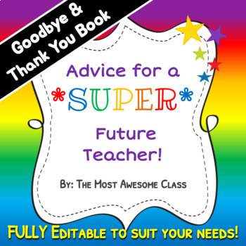 Advice for a Future Teacher Book - Editable - Student Teacher Good Bye Gift