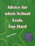 Advice for when School Feels Too Hard: A Student Handout
