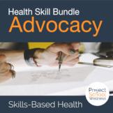 Advocacy Mini Unit | A Skills-Based Health Lesson Plan Bundle