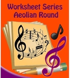 Aeolian Round Worksheets
