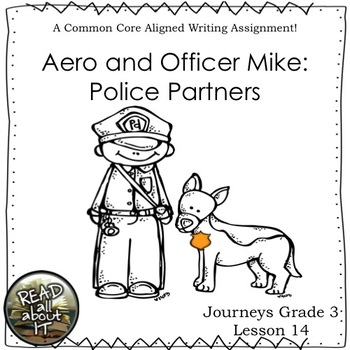 Aero and Officer Mike: Police Partners--Journeys Grade 3 L