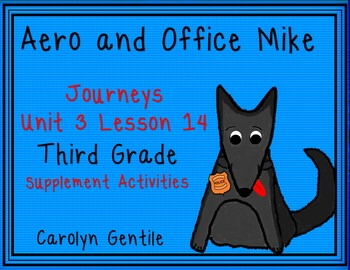 Aero and Officer Mike Unit 3 Lesson 14 Journeys Third Grade Supp. Act.