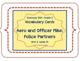 Aero and Officer Mike Vocabulary Cards, Unit 3, Lesson 14, Journeys 3rd Grade