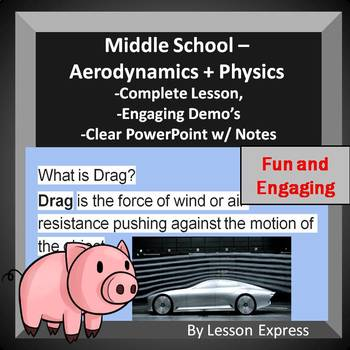Aerodynamics and Basic Physics -- Complete Lesson, PowerPoint, and Notes