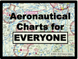 Aeronautical Charts for Everyone—future passengers, pilots and crew included