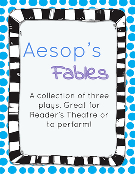 Aesop's Fables Readers Theatre- includes three plays!
