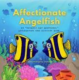 "Affectionate Angelfish: An ""Animals Get Emotional"" Explora"