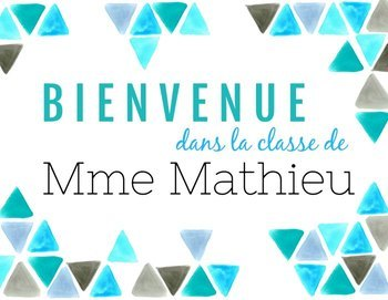 Affiche Bienvenue dans la classe de / French Welcome Poster Turquoise Triangles