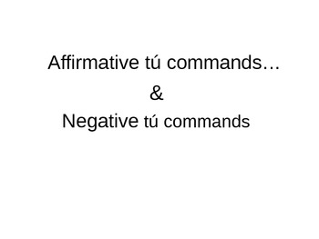 "Affirmative and Negative ""Tu"" commands"