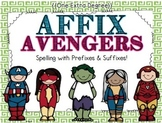 Affix Avengers: Spelling with Prefixes & Suffixes!