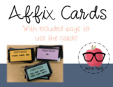 Affix Cards- Literacy Station/ELA Activities
