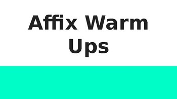 Affixes Warm Ups (Powerpoint and Note Catcher for 28 Days)