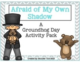 Groundhog Day Activities: Afraid of My Own Shadow