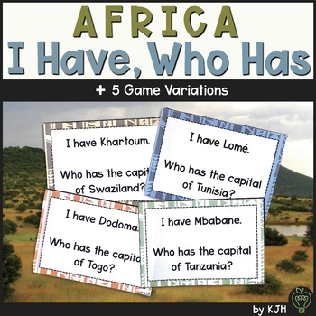 Africa: Countries and Capitals- I Have, Who Has
